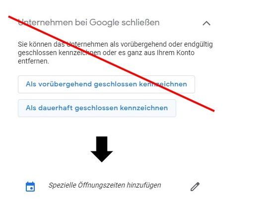 Google My Business - Nicht dauerhaft geschlossen eingeben!