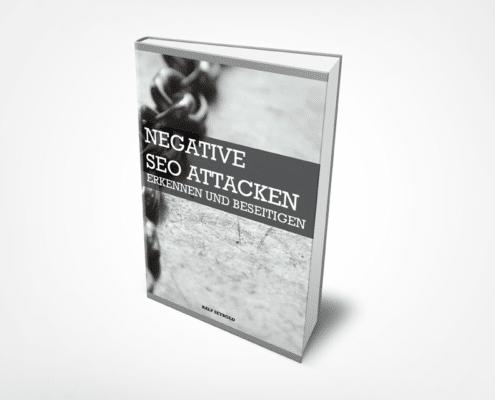E-Book: Die ultimative Anleitung, wie Sie Negative SEO Attacken erkennen und beseitigen